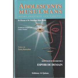 Adolescents musulmans: Guide pratique aux parents